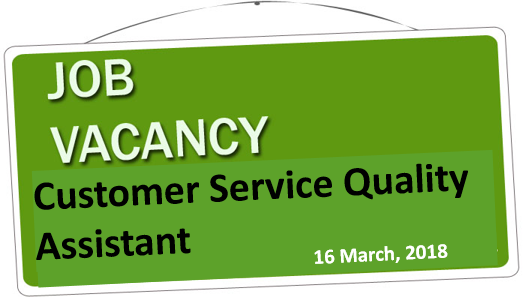 Vacancy Notice - Customer Service Quality Assistant