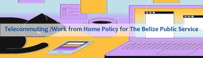 Telecommuting /Work from Home Policy for The Belize Public S ... Image 1
